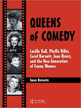 """Queens of Comedy"" - Book by Susan Horowitz"